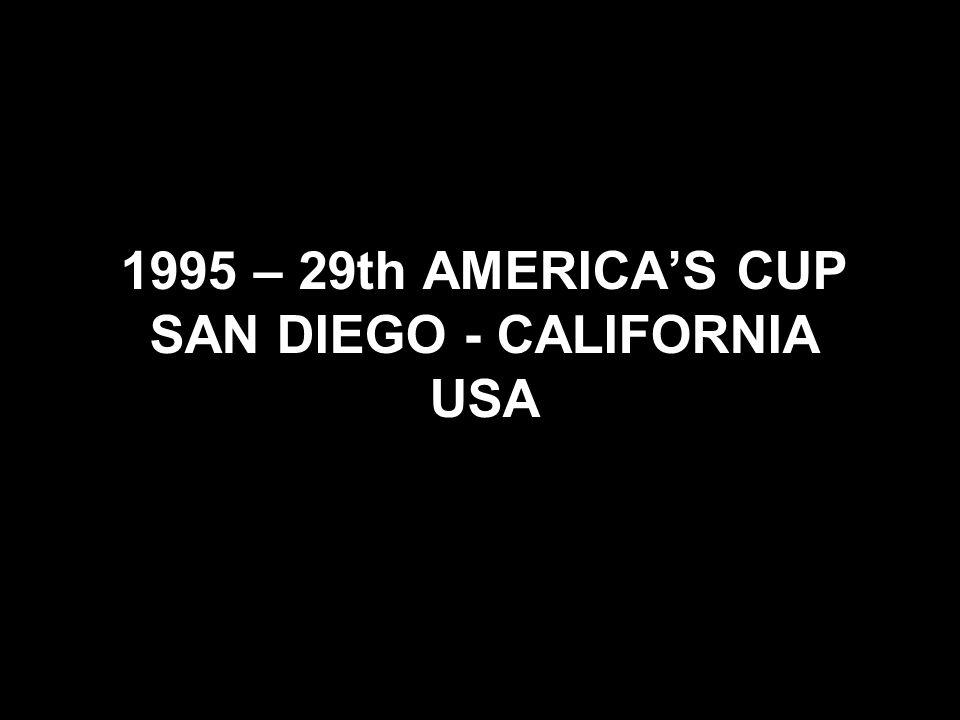 1995 – 29th AMERICAS CUP SAN DIEGO - CALIFORNIA USA