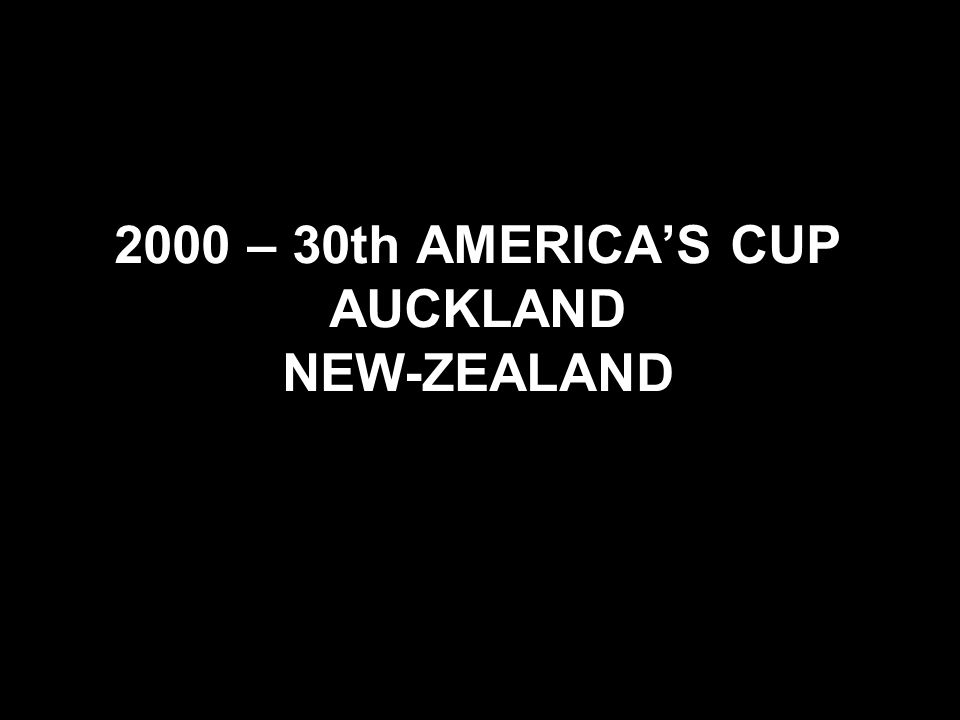 2000 – 30th AMERICAS CUP AUCKLAND NEW-ZEALAND