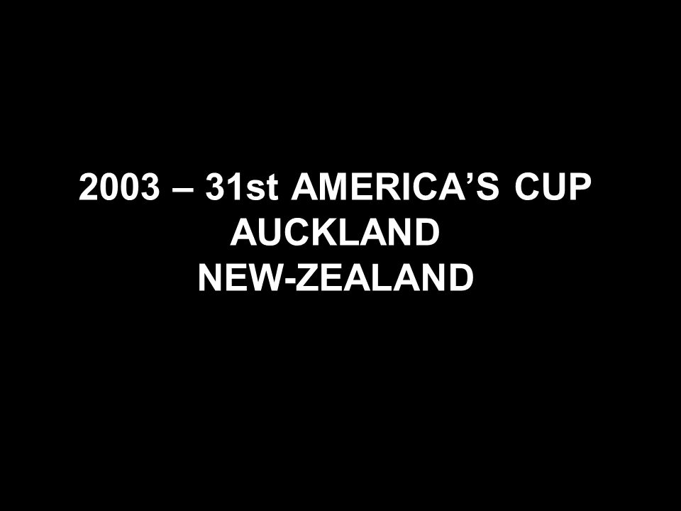 2003 – 31st AMERICAS CUP AUCKLAND NEW-ZEALAND