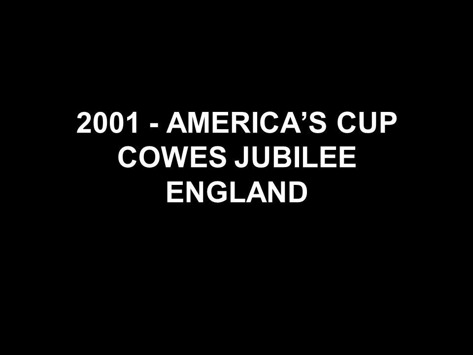 2001 - AMERICAS CUP COWES JUBILEE ENGLAND