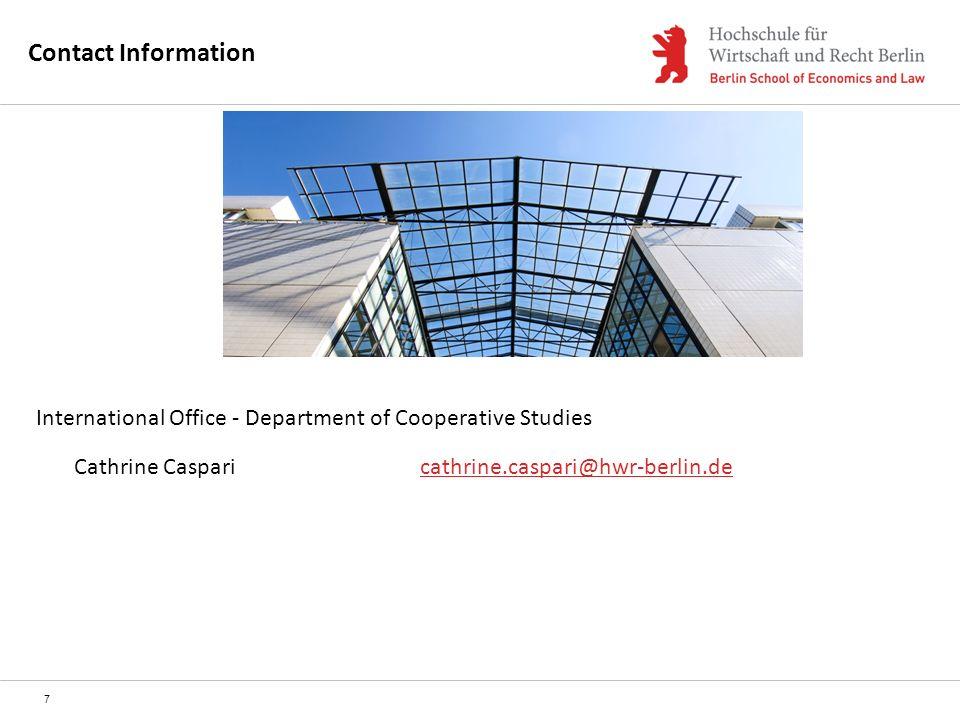 7 International Office - Department of Cooperative Studies Cathrine Caspari cathrine.caspari@hwr-berlin.decathrine.caspari@hwr-berlin.de Contact Infor