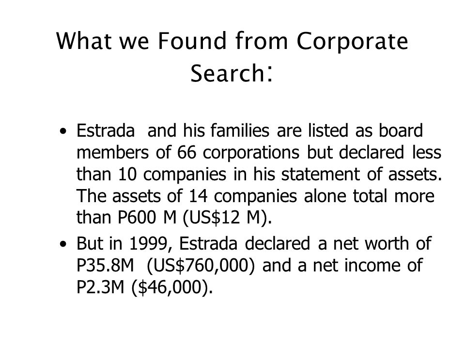 Investigating Estrada First Lead: How we began We got reports from that fancy mansions were being built for mistresses of the President. There were pe