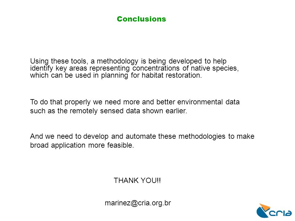 Conclusions And we need to develop and automate these methodologies to make broad application more feasible.