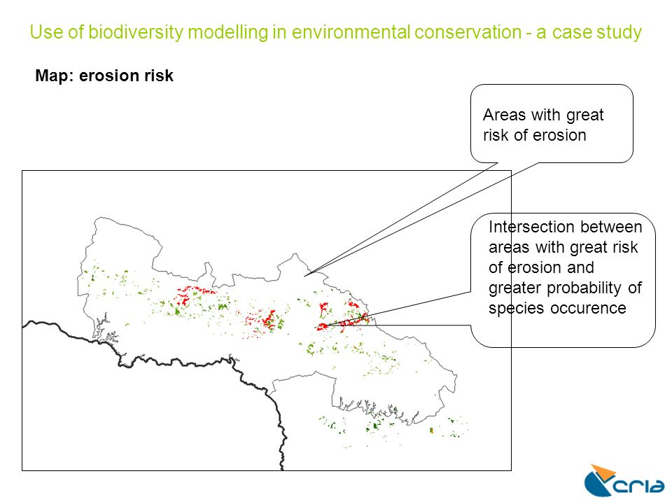Use of biodiversity modelling in environmental conservation - a case study Map: erosion risk Intersection between areas with great risk of erosion and
