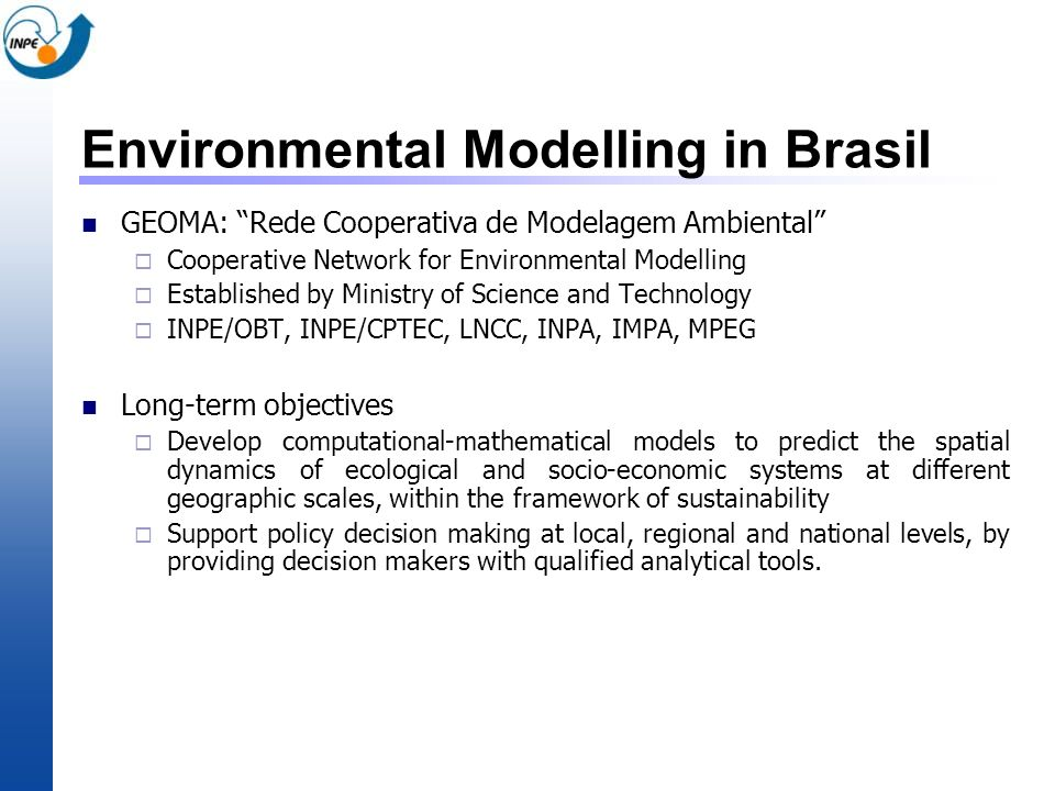 Environmental Modelling in Brasil GEOMA: Rede Cooperativa de Modelagem Ambiental Cooperative Network for Environmental Modelling Established by Minist