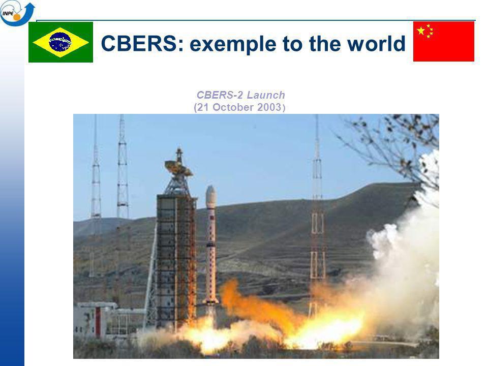 CBERS-2 Launch (21 October 2003 ) CBERS: exemple to the world