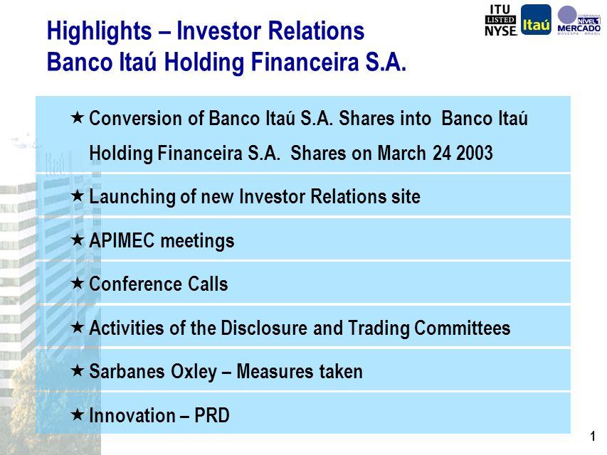 Alfredo Setubal Director, Investor Relations August 25 2003 – São Paulo Banco Itaú Holding Financeira S.A.