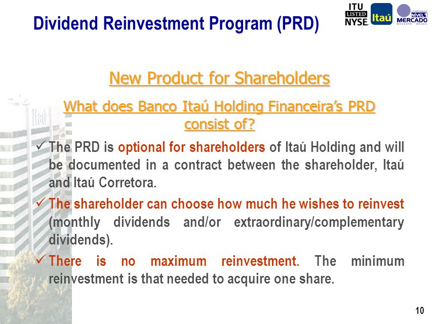 9 Shareholders can automatically reinvest their dividends in Itaú Holding shares.
