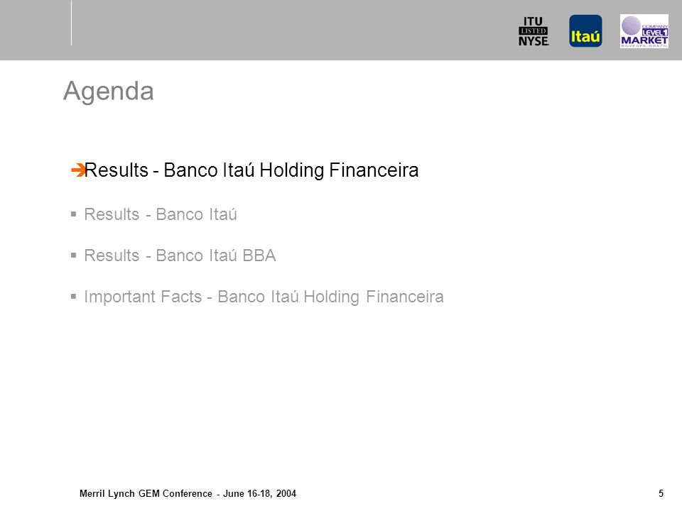 Merril Lynch GEM Conference - June 16-18, 2004 4 BFB Growth in number of Customers With acquisitions Banco Itaú Holding Financeira S.A.