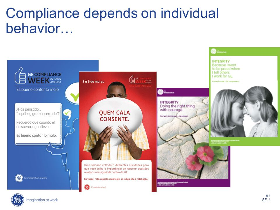 8 / GE / Compliance depends on individual behavior…