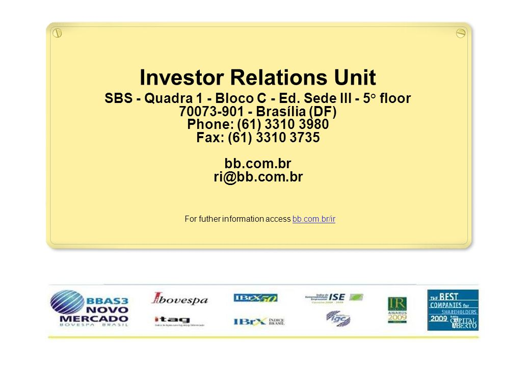 30 For futher information access bb.com.br/ir Investor Relations Unit SBS - Quadra 1 - Bloco C - Ed.