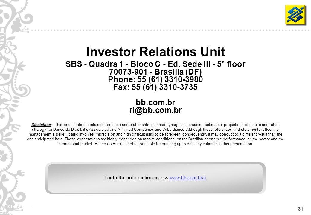 31 Investor Relations Unit SBS - Quadra 1 - Bloco C - Ed.