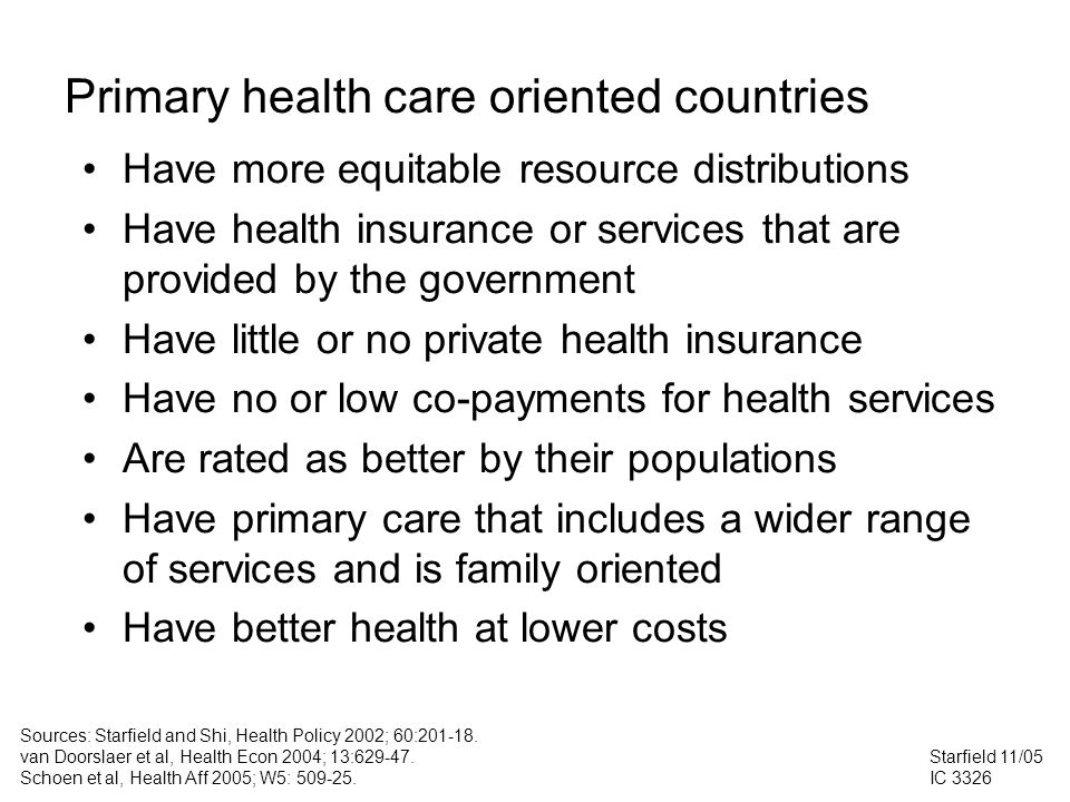 Have more equitable resource distributions Have health insurance or services that are provided by the government Have little or no private health insu