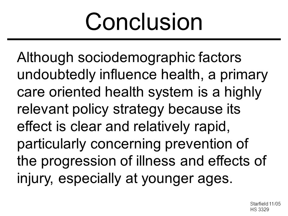 Conclusion Although sociodemographic factors undoubtedly influence health, a primary care oriented health system is a highly relevant policy strategy