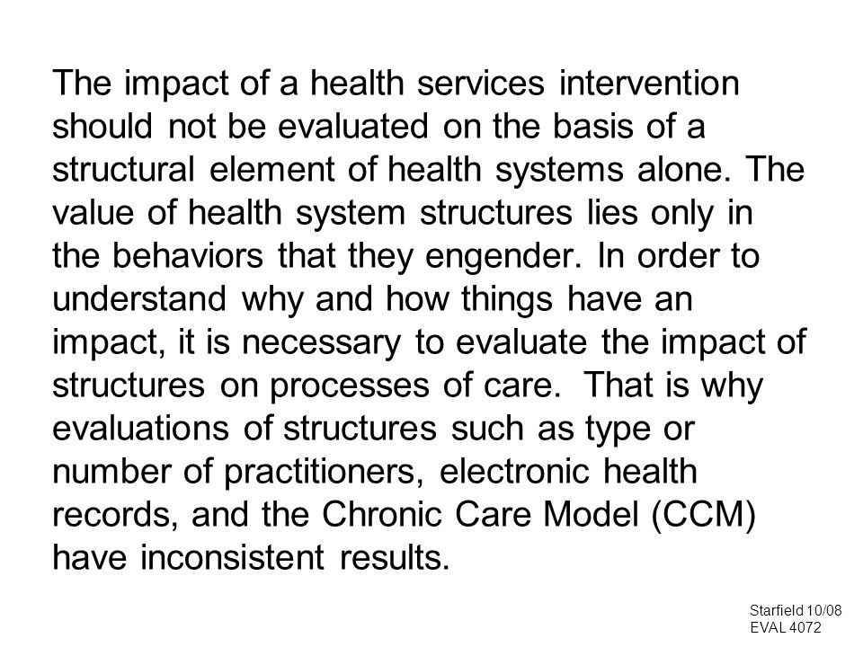 The impact of a health services intervention should not be evaluated on the basis of a structural element of health systems alone. The value of health