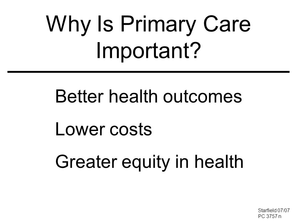 Does primary care reduce inequity in health? Starfield 07/07 EQ 3769 n