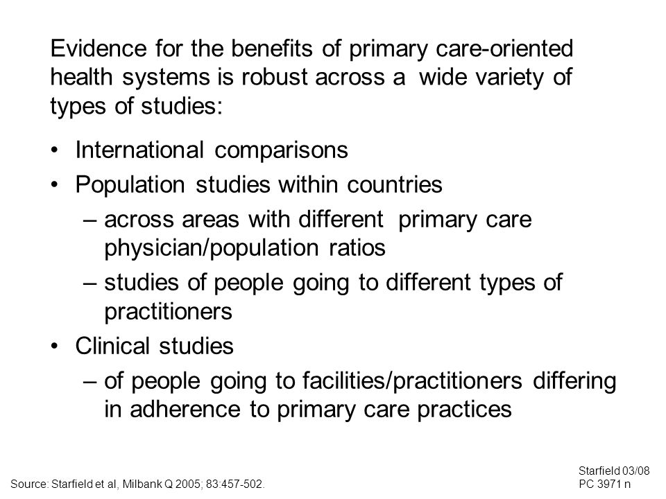 Evidence for the benefits of primary care-oriented health systems is robust across a wide variety of types of studies: International comparisons Popul