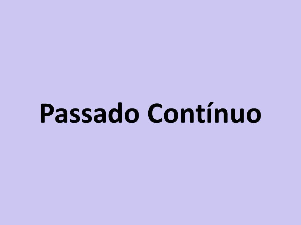 Passado Contínuo