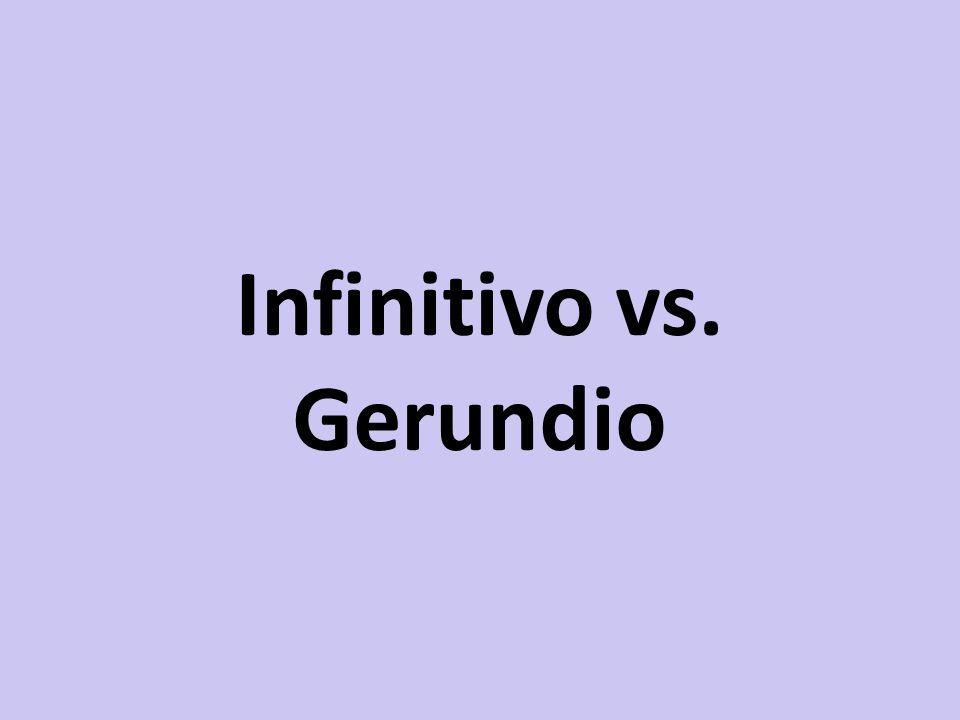 Infinitivo vs. Gerundio