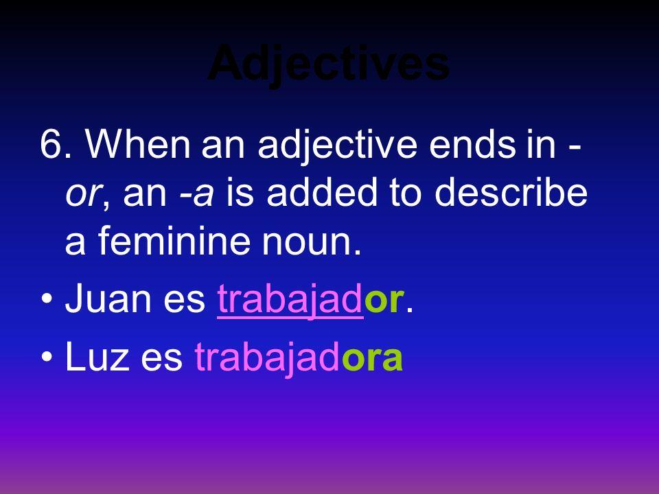 Adjectives Anita es inteligente. Anita is smart. Pedro es inteligente también. Pedro is also smart.