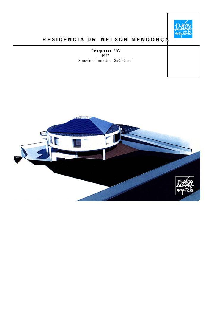 R E S I D Ê N C I A D R. N E L S O N M E N D O N Ç A Cataguases MG 1997 3 pavimentos / área 350,00 m2