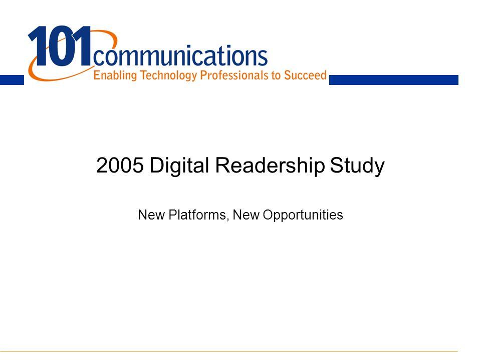 2005 Digital Readership Study New Platforms, New Opportunities