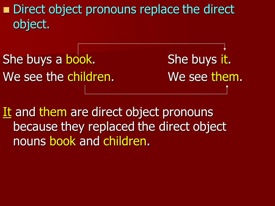 Ejercicios.Change the direct object to it or them.