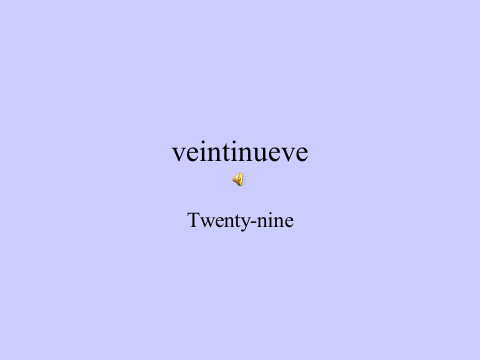 veintiocho Twenty-eight