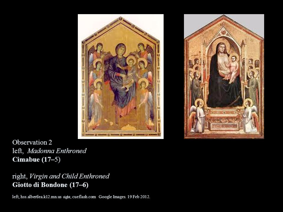 Observation 2 left, Madonna Enthroned Cimabue (17–5) right, Virgin and Child Enthroned Giotto di Bondone (17–6) left, hss.albertlea.k12.mn.us right, c