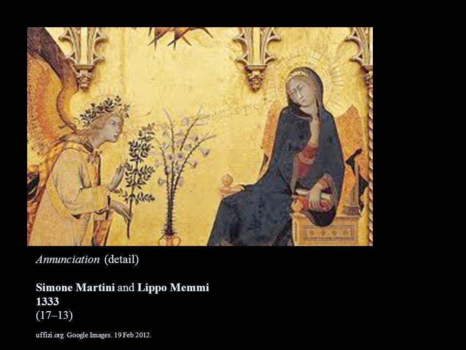 Annunciation (detail) Simone Martini and Lippo Memmi 1333 (17–13) uffizi.org Google Images. 19 Feb 2012.