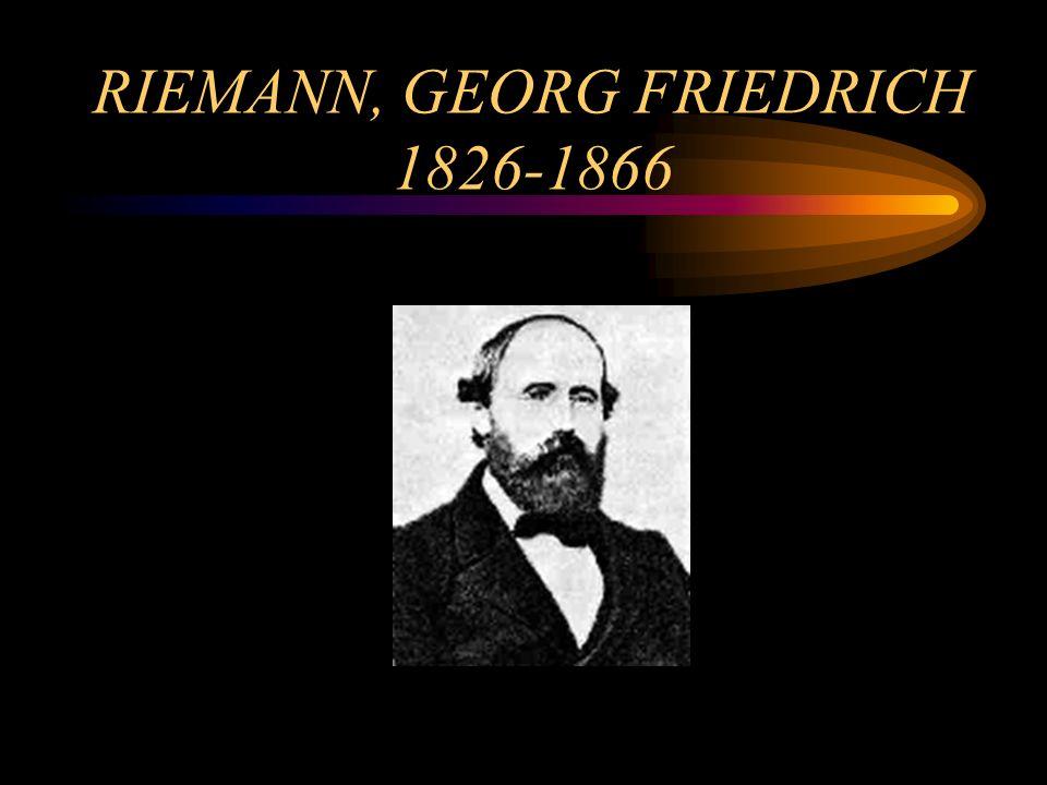 RIEMANN, GEORG FRIEDRICH 1826-1866