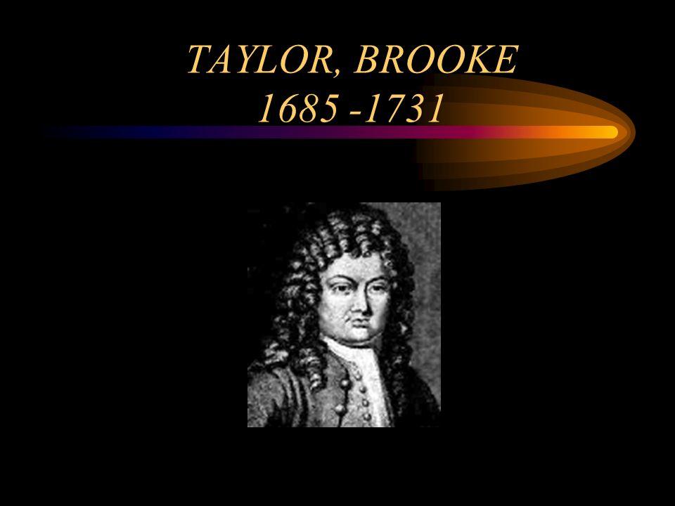 TAYLOR, BROOKE 1685 -1731