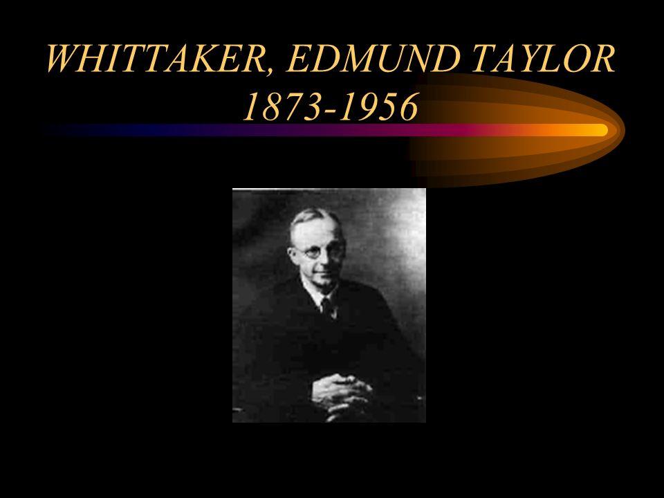 WHITTAKER, EDMUND TAYLOR 1873-1956