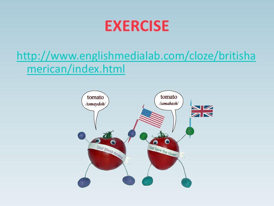 http://www.englishmedialab.com/cloze/britisha merican/index.html