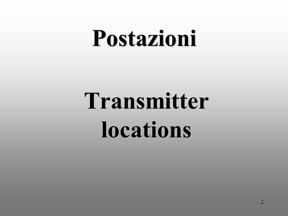 2 Postazioni Transmitter locations