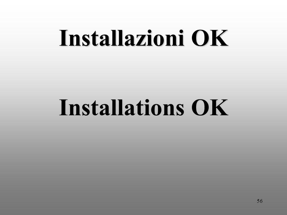 56 Installazioni OK Installations OK