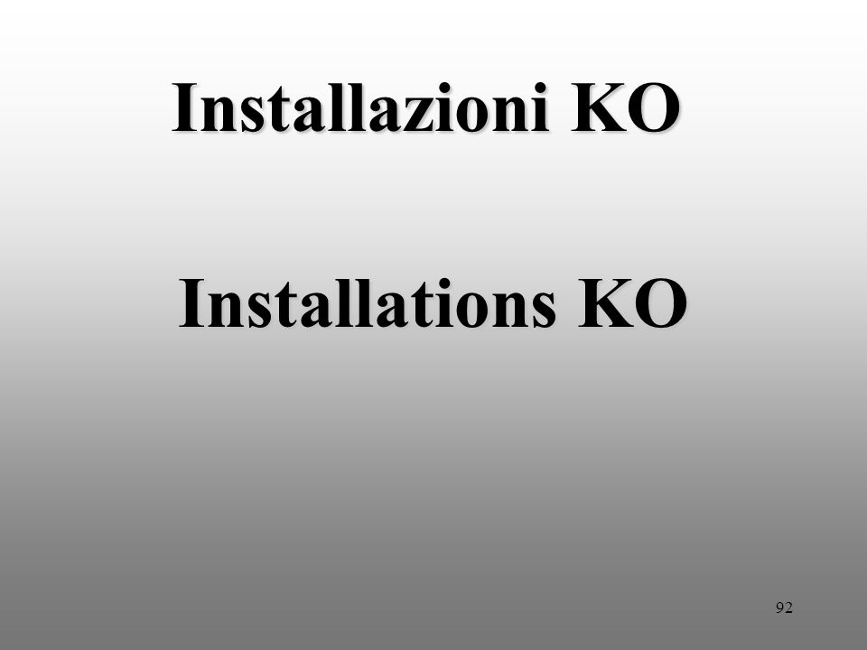 92 Installazioni KO Installations KO