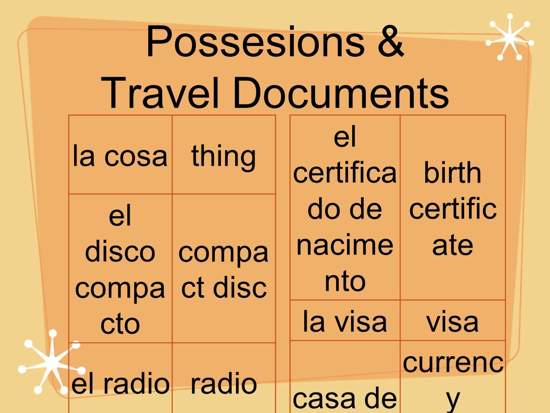 Possesions & Travel Documents la cosathing el disco compa cto compa ct disc el radioradio el certifica do de nacime nto birth certific ate la visavisa