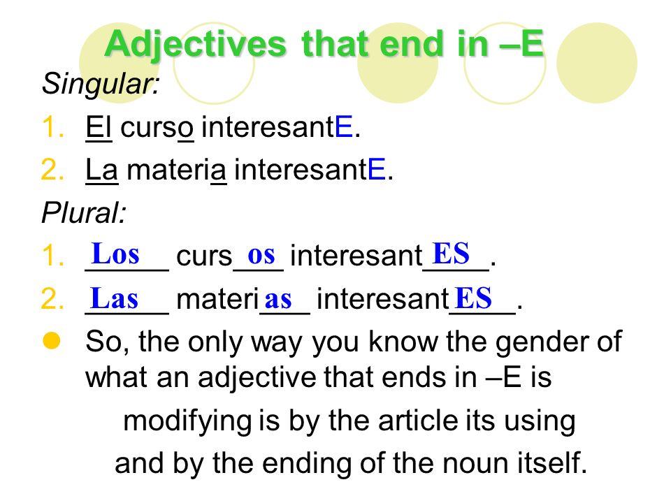 Adjectives that end in a CONSONANT Singular: 1.El libro azuL.