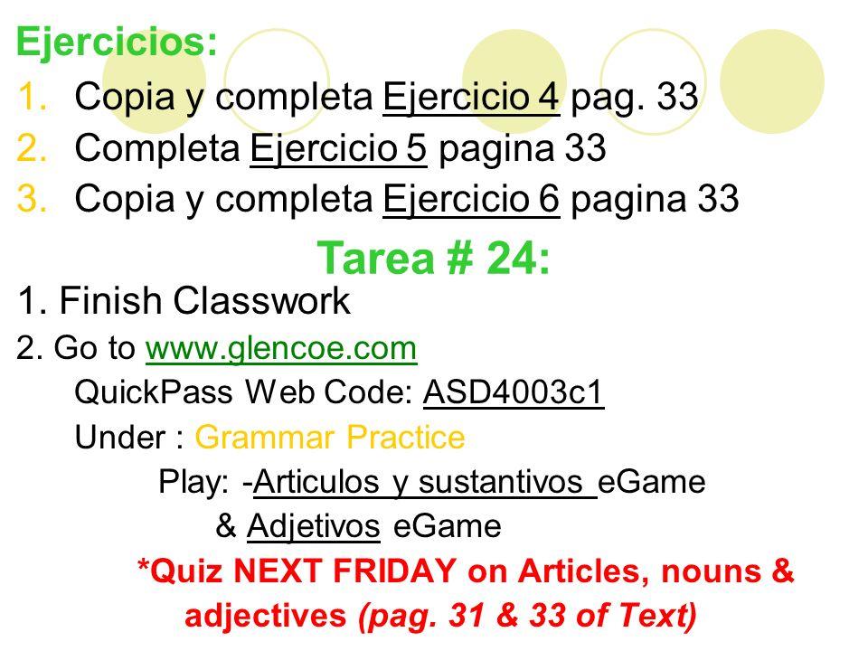 Ejercicios: 1.Copia y completa Ejercicio 4 pag.