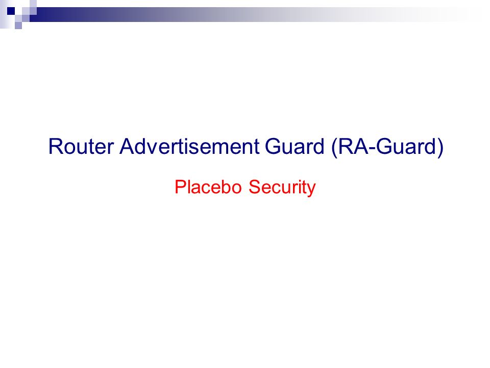 Router Advertisement Guard (RA-Guard) Placebo Security
