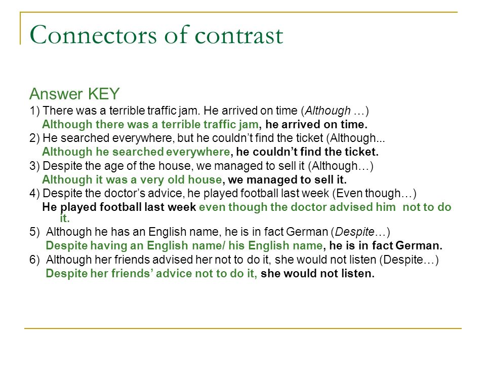 Connectors of contrast 7) Although MN is very famous in Spain, she isnt widely known abroad (In spite of…) In spite of MN being very famous in Spain, she isnt widely known abroad.