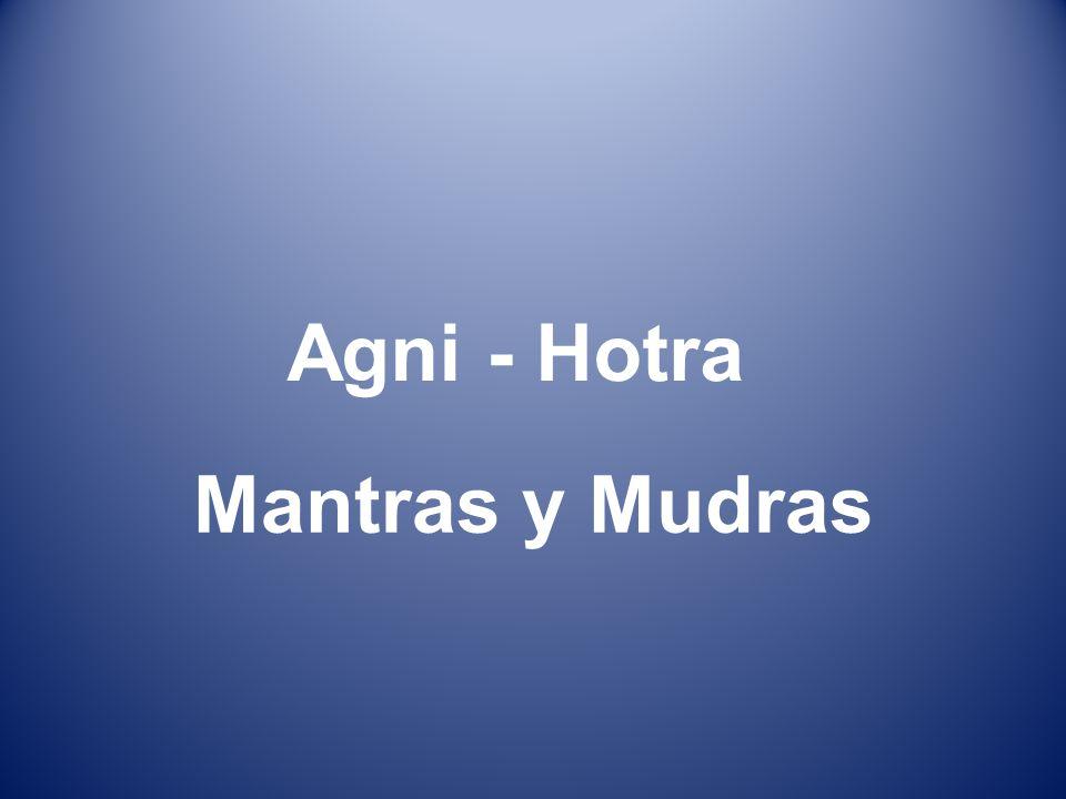 Mantras y Mudras Agni - Hotra