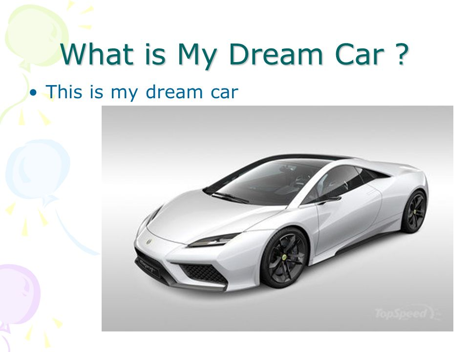 What is My Dream Car ? This is my dream car