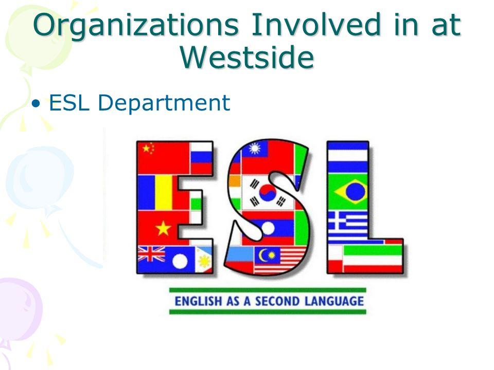 Organizations Involved in at Westside ESL Department