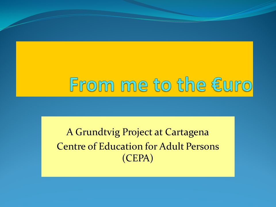 A Grundtvig Project at Cartagena Centre of Education for Adult Persons (CEPA)