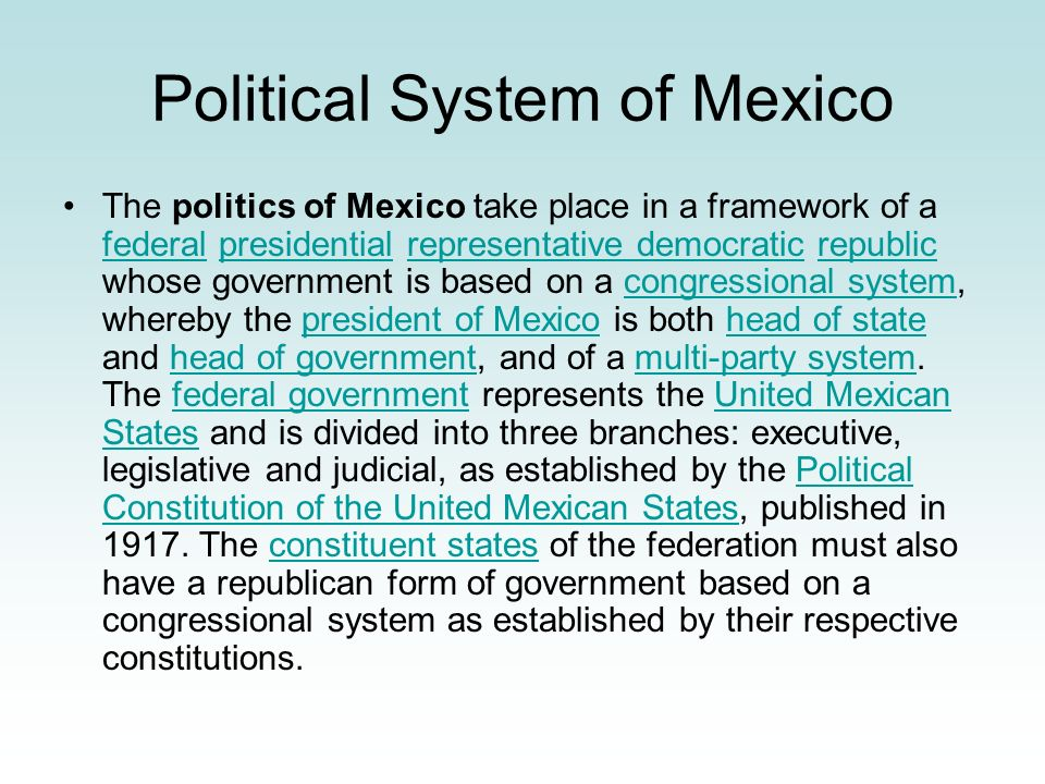 Political System of Mexico The politics of Mexico take place in a framework of a federal presidential representative democratic republic whose governm