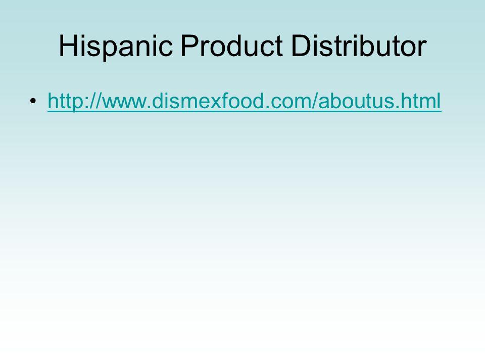 Hispanic Product Distributor http://www.dismexfood.com/aboutus.html