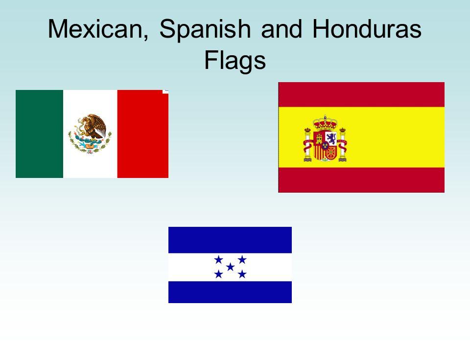 Mexican, Spanish and Honduras Flags