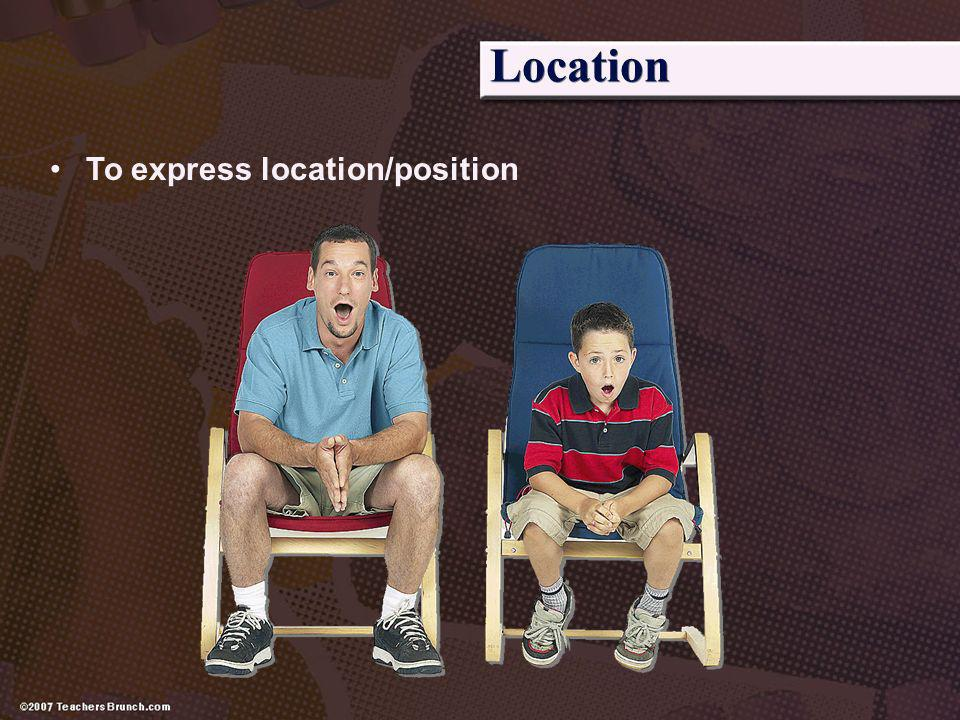 Location To express location/position